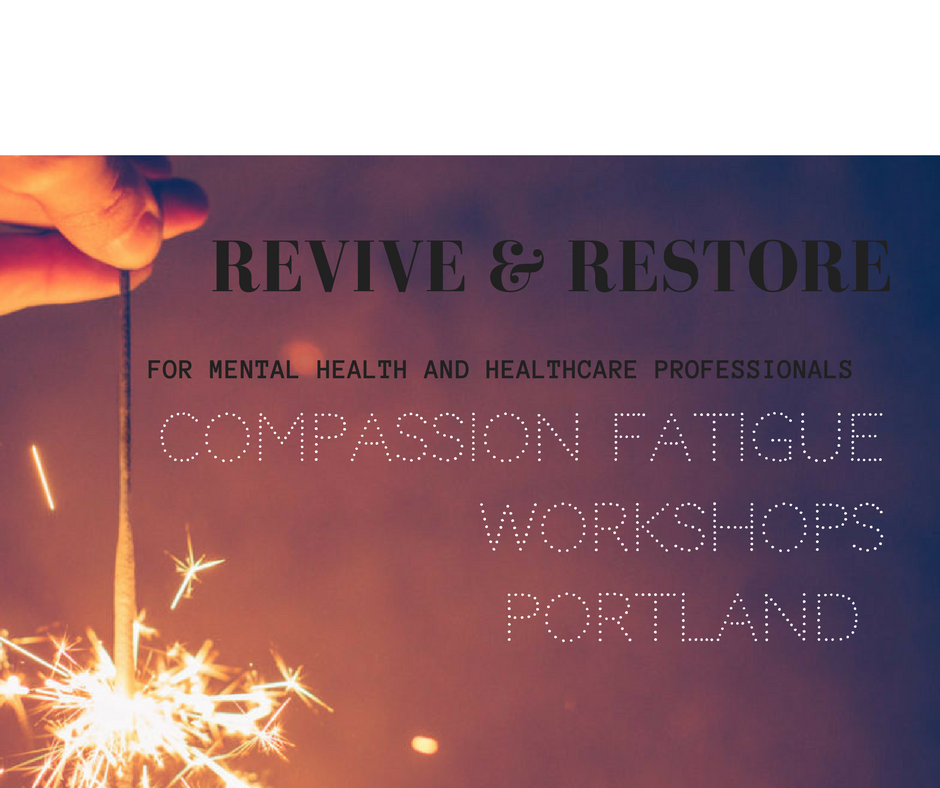 Compassion Fatigue Workshop for Mental Health and Health Care Professionals
