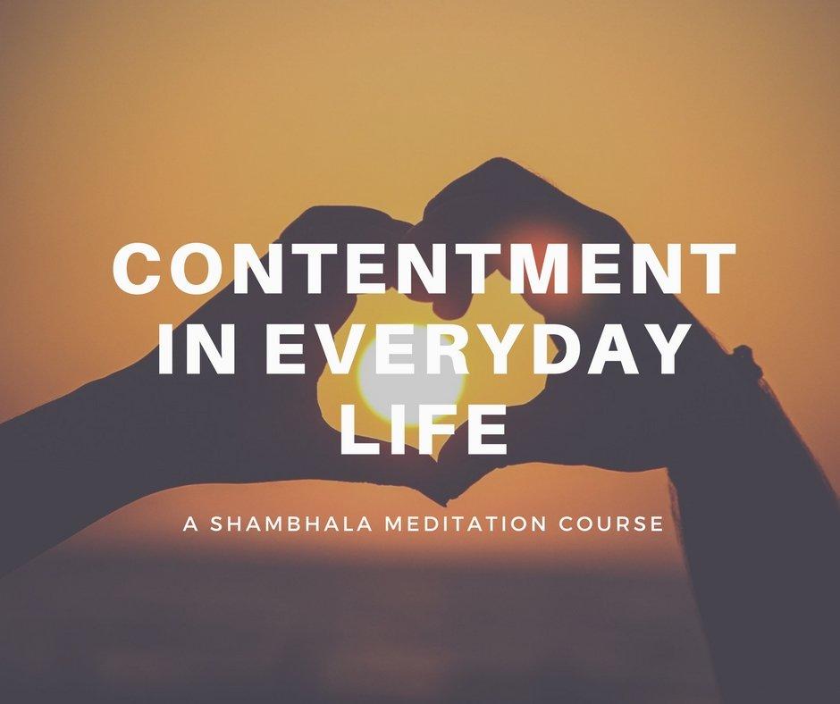 Shambhala Meditation Course: Contentment in Everyday Life