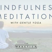 Mindfulness Meditation with Gentle Yoga