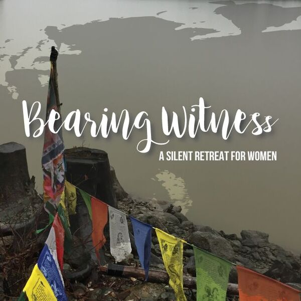 Bearing Witness: A Silent Retreat for Women in Squamish BC