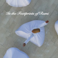 In the Footprints of Rumi: Embodying Rumi's Teachings