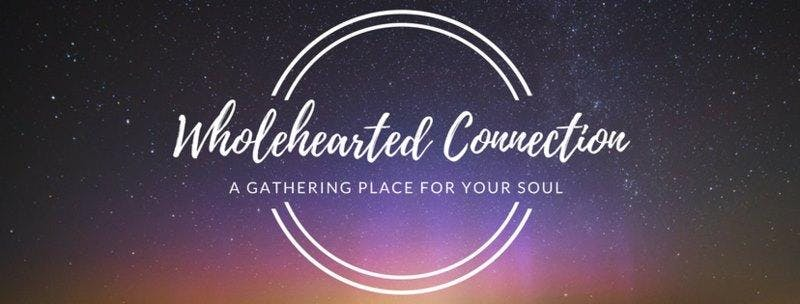 Wholehearted Connection at True Nosh: A Sacred Space for Women to gather