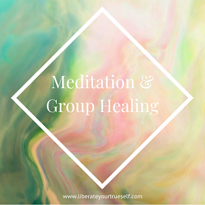 Meditation & Group Healing at Liberate Your True Self