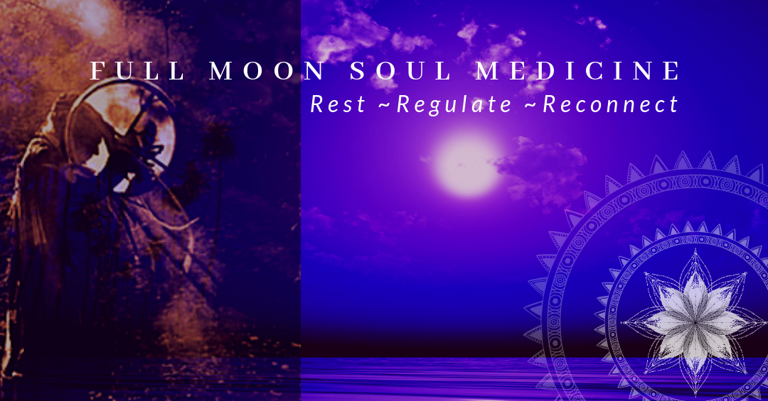 Full Moon Soul Medicine Circle with Little Bird / West Coast