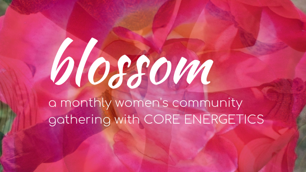 BLOSSOM Women's Community Gathering < Head + Heart: A Mindful Calendar
