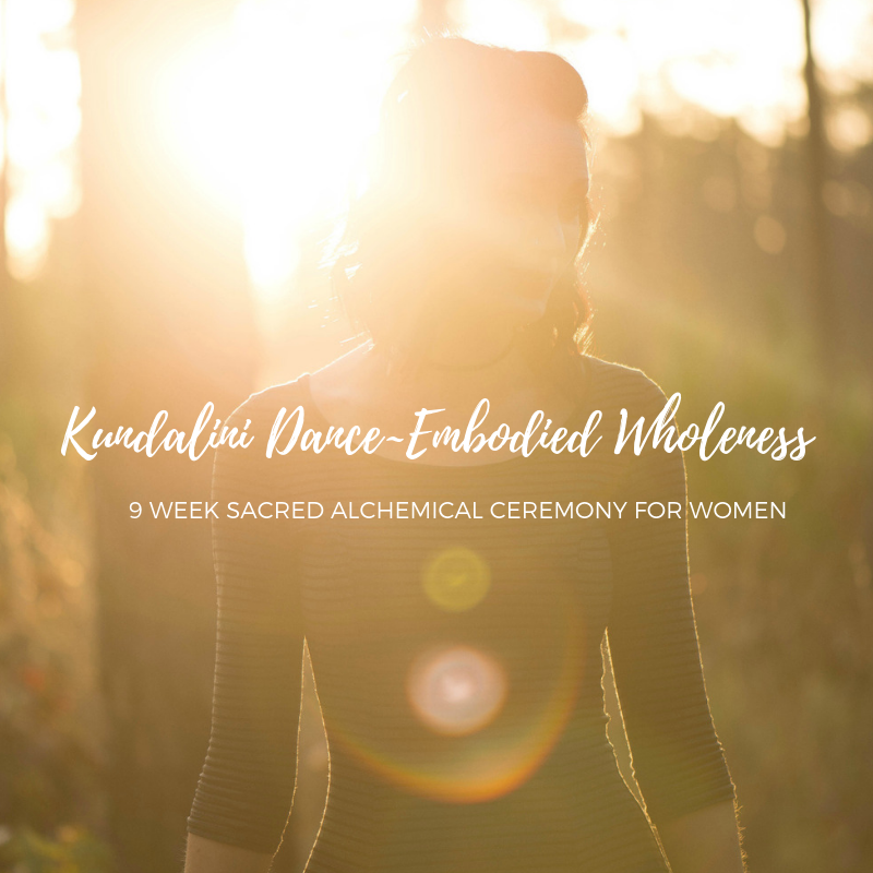 Kundalini Dance ~ Embodied Wholeness {9 Week Ceremony for Women}