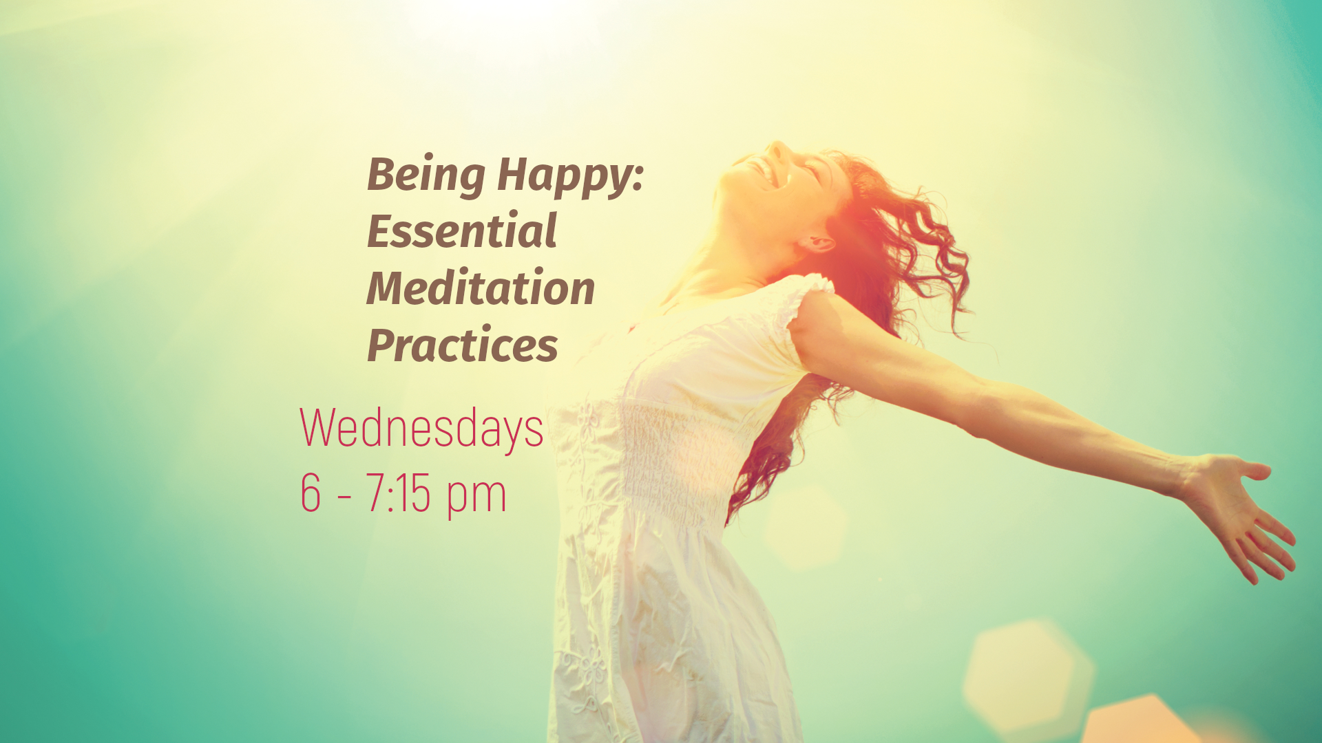 Being Happy: Essential Meditation Practices