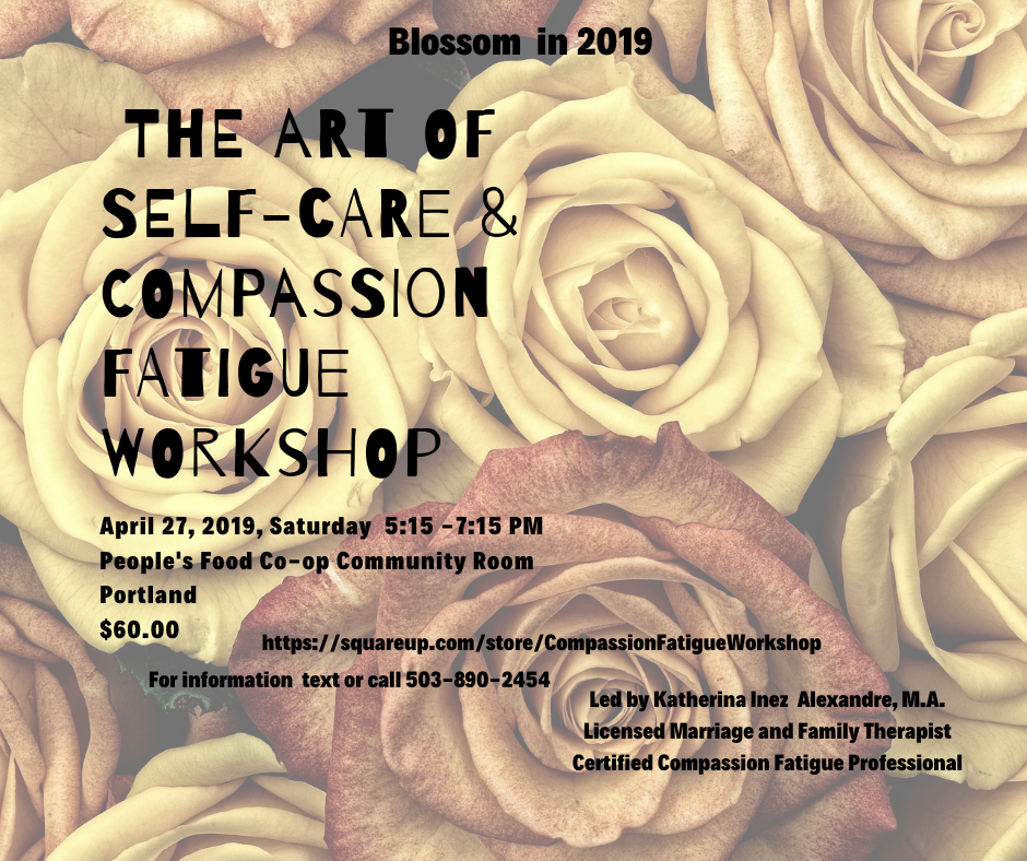 Compassion Fatigue and The Art of Self-Care