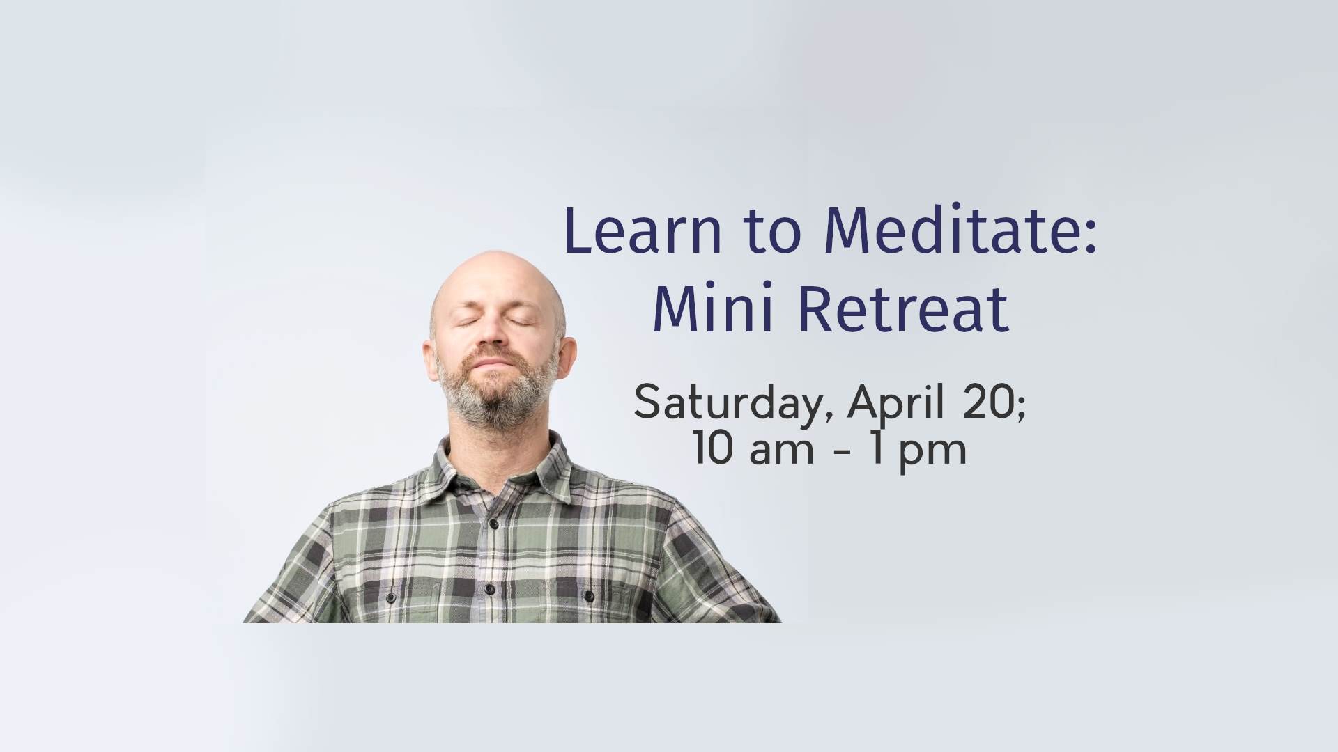 Learn to Meditate: Mini Retreat