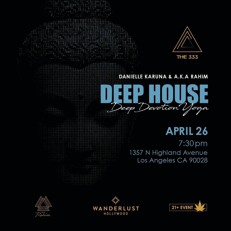 Deep House Deep Devotion Yoga with Danielle Karuna < Head + Heart