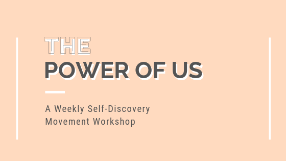 The Power of Us | Self-Discovery Movement Workshop