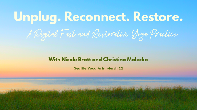 Unplug Reconnect Restore A Digital Fast And Restorative Yoga Practice Head Heart