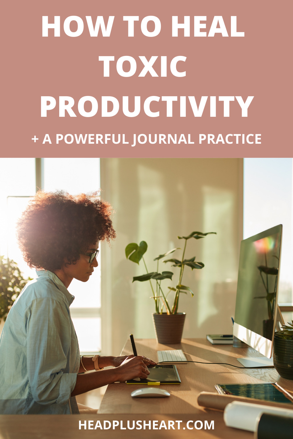 Toxic Productivity: What it is + how to release it.